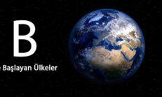 B Harfi İle Başlayan Ülkeler (ÜLKE İSİMLERİ)